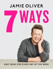 7 Ways: Easy Ideas for Every Day of the Week by Jamie Oliver 9780241431153 – NEW