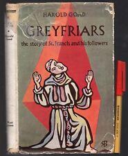 GREYFRIARS Life of Franciscan Roman Catholic ST FRANCIS of ASSISSI Harokd Snoad