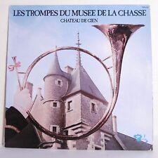 """33T TROMPES DU MUSEE DE LA CHASSE Vinyle LP 12"""" CHATEAU DE GIEN - BARCLAY 920476"""