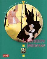 La littérature jeunesse - Histoire d'un art - Karine Delobbe - Pemf