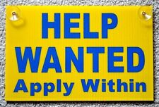 HELP WANTED Apply Within Plastic Coroplast SIGN  8x12  with Suction Cups yellow