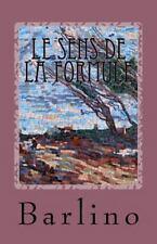 Le Sens de la Formule : Les Mots d'un Père by Barlino (2016, Paperback)