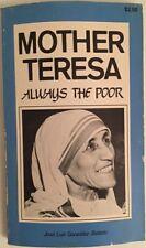 Mother Teresa ALWAYS THE POOR : by Jose Luis Gonzales Balado SC 1980