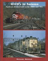 ALCOs in Autumn: Northeast Pennsylvania in the 1960s & 1970s -- (NEW BOOK)