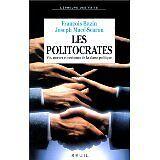 François Bazin et - Les politocrates : Vie, moeurs et coutumes de la classe poli
