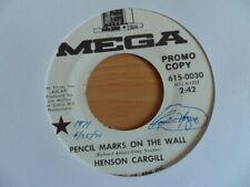 "HENSON CARGILL  PENCIL MARKS ON THE WALL    7"" VINYL  PROMO COPY"