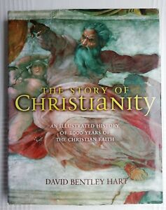 The Story Of Christianity 1st Ed 2007 Illustrated History of 2000 yrs David Hart