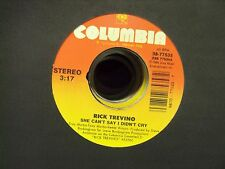 """RICK TREVINO She Can't Say I Didn't Cry/She Just Left Lounge 7"""" 45 country"""