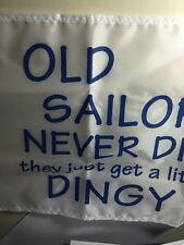 New Taylor Made Boat Flag  Free Shipping Sailboat Old Sailors Never Die sailing