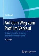 Auf Dem Weg Zum Profi Im Verkauf : Verkaufsgespräche Zielstrebig und...