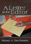 A Letter to the Editor by Henry A. Buchanan (2012, Hardcover)