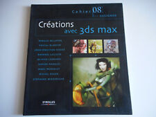 CREATIONS AVEC 3 DS MAX - CAHIER DU DESIGNER 08