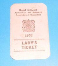 ROYAL NATIONAL AGRICULTURAL ASSOCIATION QUEENSLAND 1953 LADYS TICKET NICE