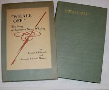"Edwards & Rattray ""Whale Off!""  The Story of American Shore Whaling"