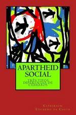Apartheid Social: Tres Tipos Diferentes de Cidadaos by Cleberson da Costa...
