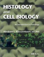 Histology and Cell Biology - Paperback By Kierszenbaum MD  PhD, Abraham L - GOOD