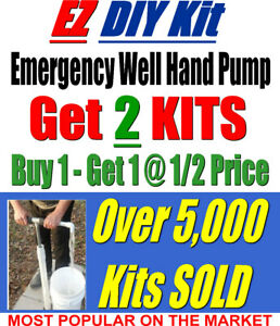 WELL HAND PUMP For Deep Water Well, EMERGENCY....OVER 5,000 KITS SOLD Since 2006