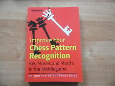 IM van de Oudeweetering Improve your Chess Pattern Recognition New in Chess 2014