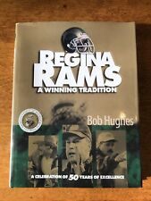 Regina Rams A Winning Tradition By Bob Hughes Celebration Of 50 Years Excellence