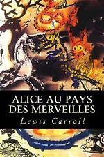 Alice Au Pays des Merveilles by Lewis Carroll (2017, Paperback)