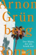 Der Mann, der nie krank war von Arnon Grünberg (2016, Taschenbuch) #s05