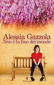 Non e` la fine del mondo (Italian) by Alessia Gazzola