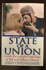 State of a Union : Inside the Complex Marriage of Bill and Hillary Clinton HC