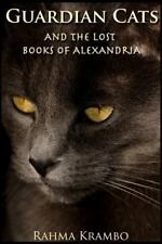 Guardian Cats and the Lost Books of Alexandria by Rahma Krambo (2011, Paperback)