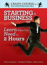 Starting a Business: Learn What You Need in 2 Hours (A Crash Course for Entrepre