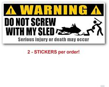 2 - WARNING DO NOT SCREW WITH MY SLED Stickers Decal - FUNNY - Snowmobile Garage