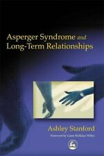 Asperger Syndrome and Long-Term Relationships by Stanford, Ashley Paperback The