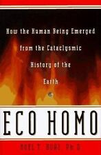 Eco Homo: How the Human Being Emerged from the Cataclysmic History of the Earth