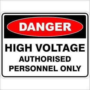 Danger Signs -  HIGH VOLTAGE AUTHORISED PERSONNEL ONLY