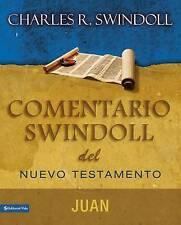 NEW Comentario Swindoll del Nuevo Testamento: Juan (Spanish Edition)