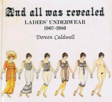 And all was revealed. Ladies underwear 1907 - 1980. Cladwell.