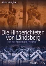 Pflanz: Die Hingerichteten von Landsberg und der Spöttinger Friedhof (Buch)