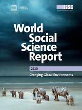 World Social Science Report 2013 : Changing Global Environments by Oecd...