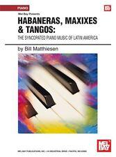 HABANERAS, maxixes & TANGOS; il syncopated PIANOFORTE MUSICA