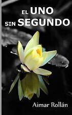 El uno Sin Segundo by Aimar Rollan (2015, Paperback)