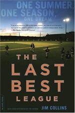 The Last Best League: One Summer, One Season, One Dream by Jim Collins
