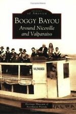 Boggy Bayou: Around Niceville and Valparaiso (Paperback or Softback)