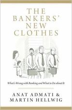 The Bankers' New Clothes: What's Wrong with Banking and What to Do about It, Hel