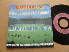 """DISQUE 45T MONDIAL 82 LES MAILLOTS BLEUS   """" ALLEZ L'EQUIPE DE FRANCE """""""