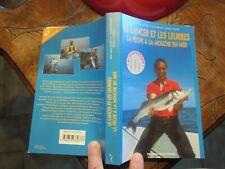 Manuel du Pêcheur LE LANCER ET LES LEURRES LA PÊCHE A LA MOUCHE EN MER 2002