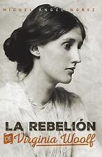La Rebelión de Virginia Woolf by Miguel Núñez (2017, Paperback)