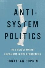 Anti-System Politics The Crisis of Market Liberalism in Rich De... 9780190699765