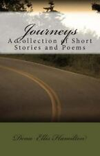 Journeys : A Collection of Short Stories and Poems by Dena Hamilton (2013,...