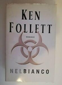 NEL BIANCO  Ken Follett MONDOLIBRI 2004