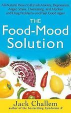 The Food-Mood Solution : All-Natural Ways to Banish Anxiety, Depression,...