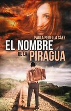 El Nombre de la Piragua by Paula Sáez (2015, Paperback)